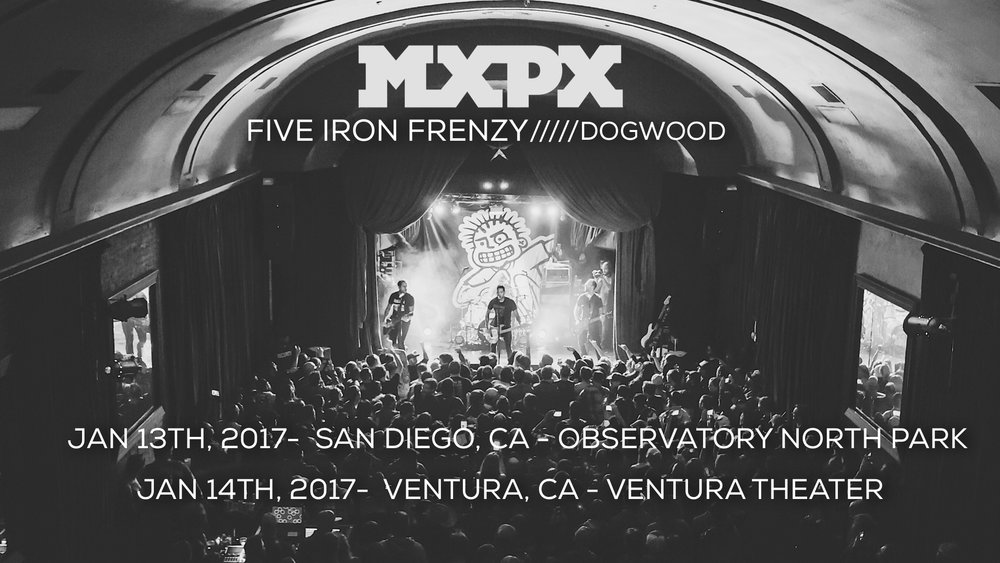 MxPx with Five Iron Frenzy & Dogwood January 13, 2017 San Diego, CA at The Observatory North Park TICKETS