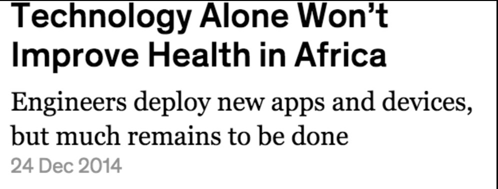https://www.researchgate.net/publication/273395485_Technology_Alone_Won%27t_Improve_Health_in_Africa
