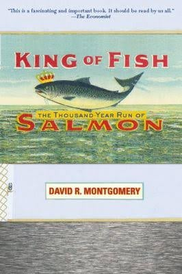 King of Fish - The Thousand-Year Run of Salmon - Book