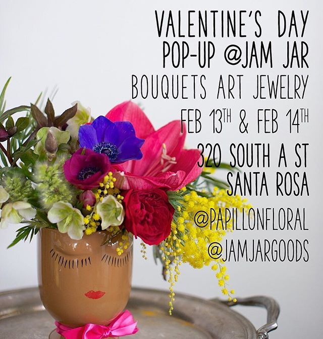 Monday 2/13 and Tuesday 2/14 Papillon Floral will be at JaM JAr in Santa Rosa for our annual Valentine's Pop-Up Shop. Local crafted jewelry and gifts by local artists PLUS sweet bouquets for your Sweet Love. JaM JAr: 320 South A Street, Santa Rosa. More info: (707) 799-3837