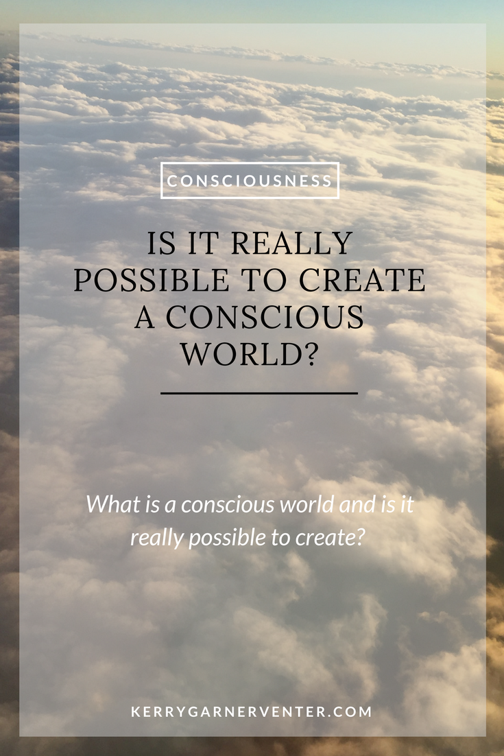 Is it really possible to create a conscious world?