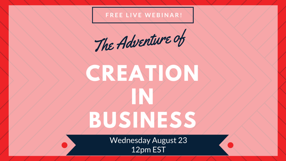 Adventure of Creation in Business - Free Webinar