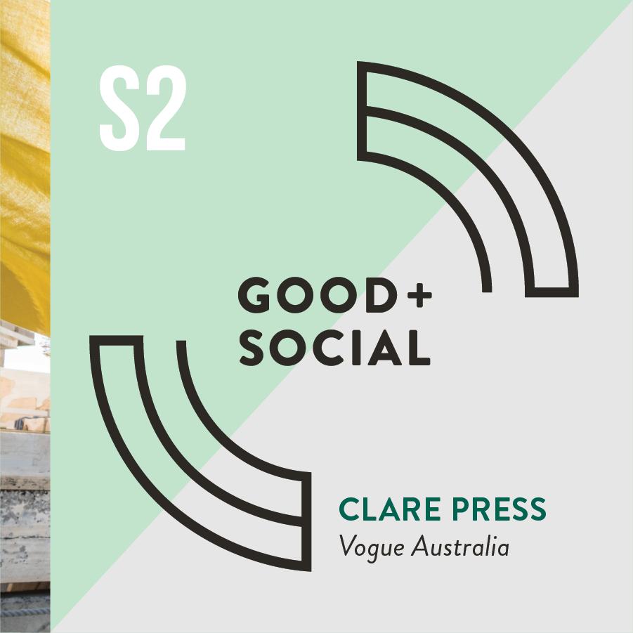 Good and Social Podcast - Season 2 - Clare Press, Vogue Australia.png