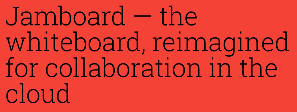 "Google Announces ""Jamboard"" Digital Smartboard for Collaboration"
