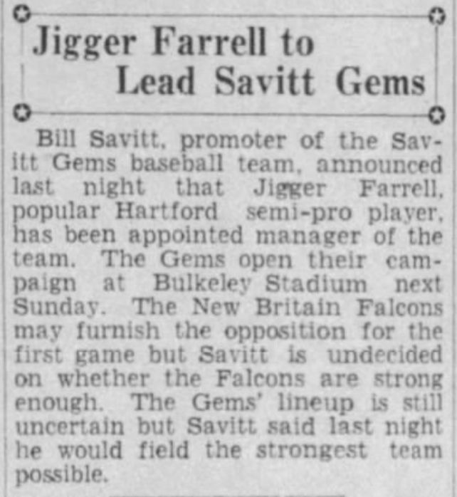 Jigger Farrell appointed player-manager of the Savitt Gems, 1934.