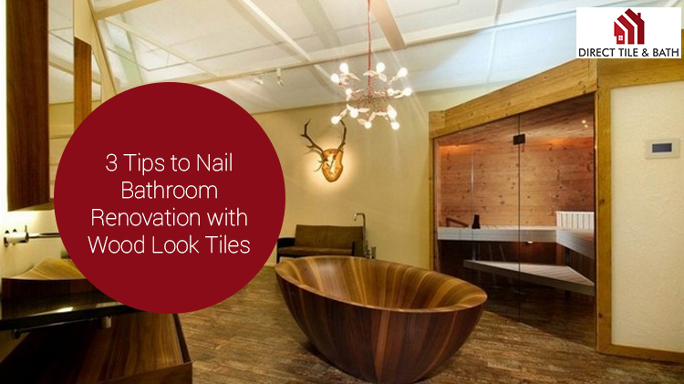 3-tips-to-nail-bathroom-renovation-with-wood-look-tiles.jpg