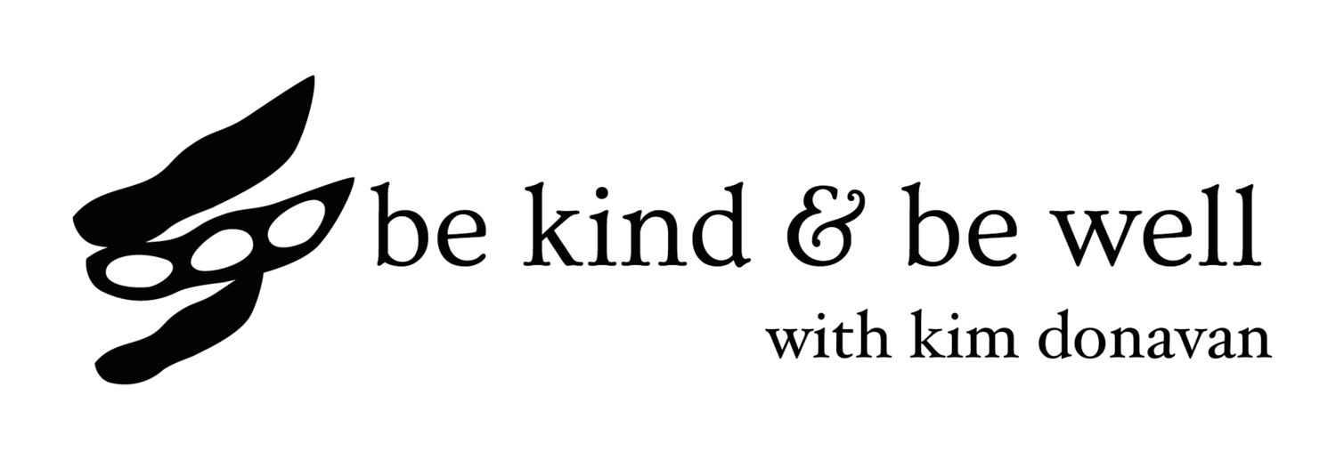 be kind & be well with Kim Donavan