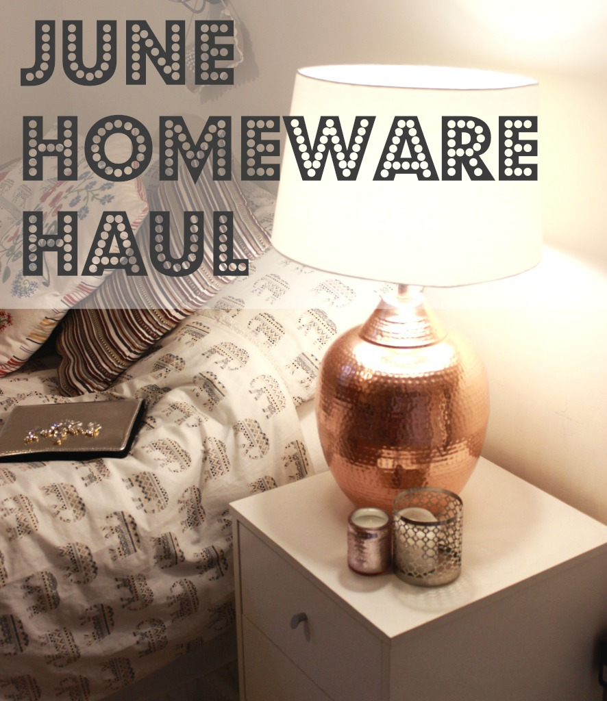 June Homeware Haul.jpg