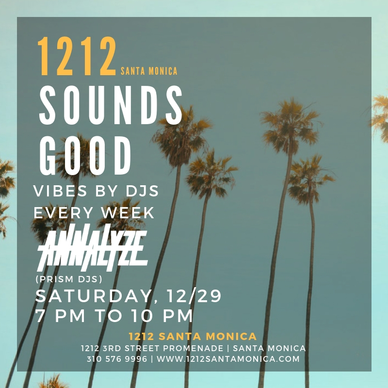 DJ Annalyze 1212 Santa Monica Prism DJs 12-29-18.jpg
