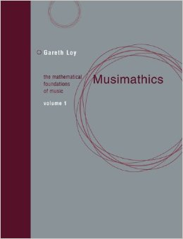 Musimathics Volume 1 by Gareth Loy