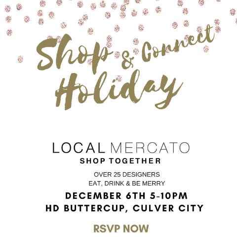 We are looking forward to our first time vending with LOCAL MERCATO! A portion of sales from the evening will be donated to Skid Row Carnival of Love. RSVP  here