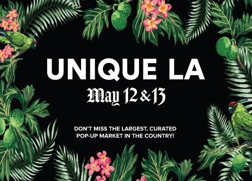 On Mother's Day Weekend I'll be at  Unique LA  celebrating their 10 year anniversary! Bring mom along and treat yourself to a fun weekend!