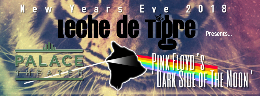 Leche ended 2018 with a New Years Eve celebration at Hilo Palace Theatre joining forces with All That Is Now, Pink Floyd Tribute group for and night of Floyd and Latin Gypsy Funk.
