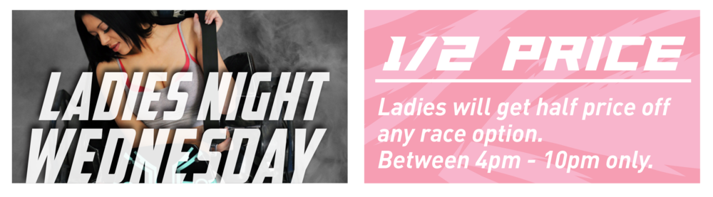 This one goes out to all the ladies, young and old, grab a crazy awesome deal of 50% off when you race from 4pm - 10pm on Wednesday!