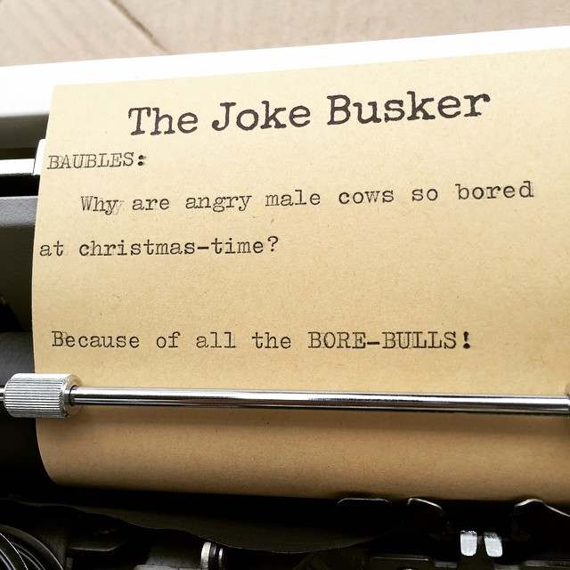 A couple more hours left of joke busking before Christmas things get in the way. See you in the Mall?
