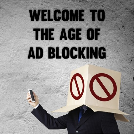 Welcome to the Age of Ad Blocking
