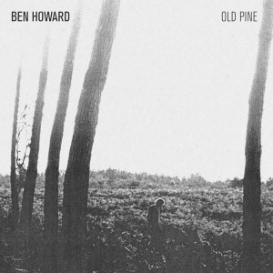 Ben Howard - Old pine EP