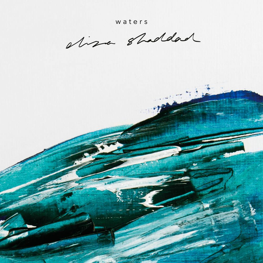Eliza Shaddad - Waters EP