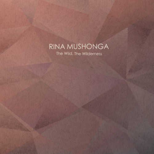 Rina Mushonga - The wild the wilderness