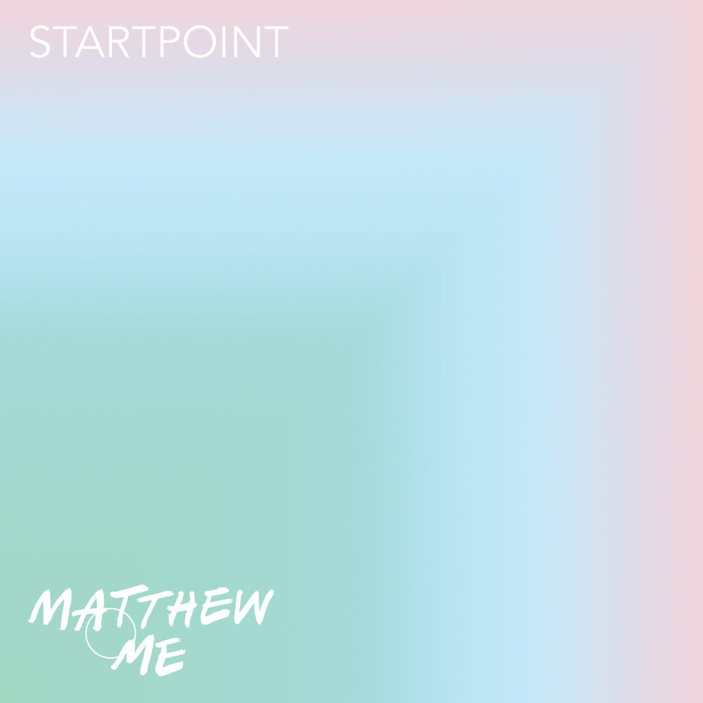 Mathew & Me - Start Point EP