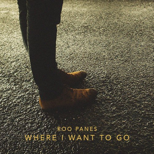 Roo Panes - Where I want to go