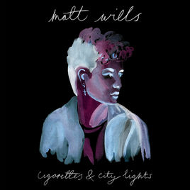 Matt Wills - Cigarettes and city lights