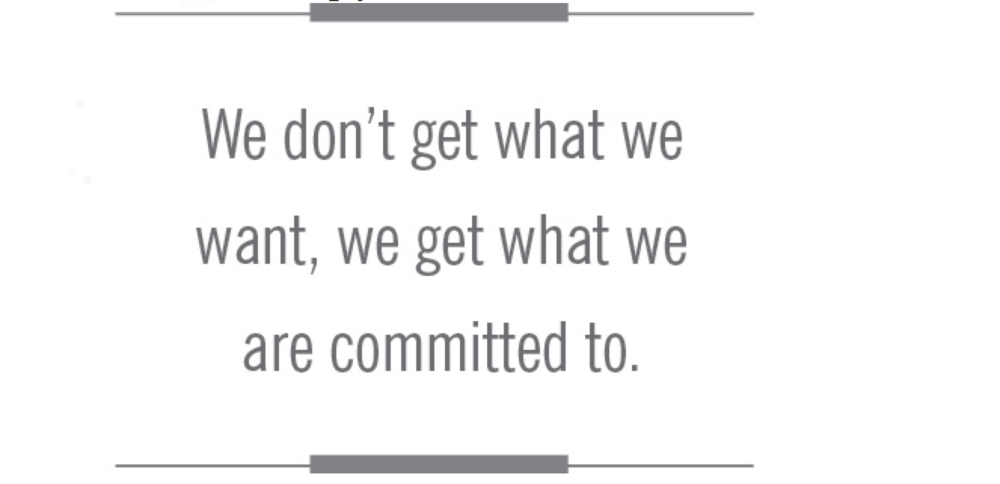 I really like this quote on commitment from the book, Beyond Ego.