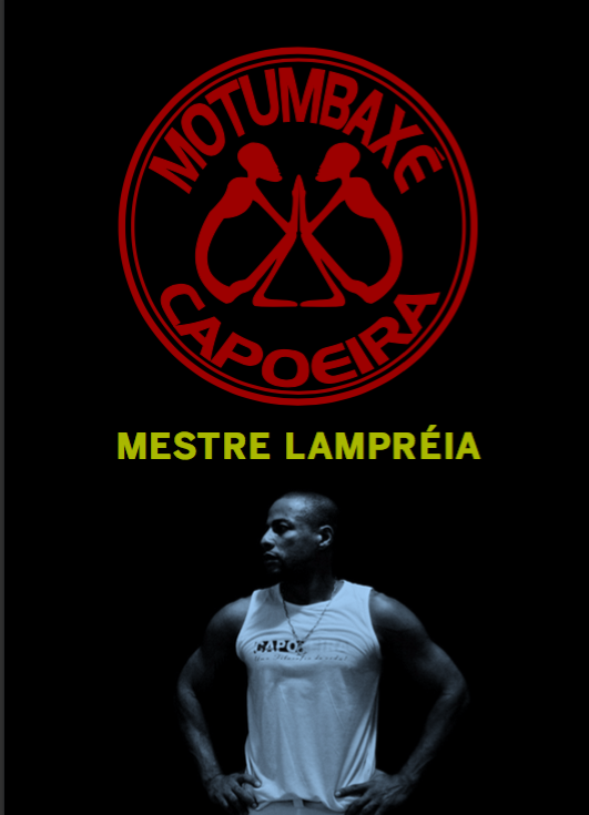 - MESTRE LAMPRÉIAJoao Bispo de Souza Neto, known as Mestre Lampréia, is the founder of Motumbaxé Capoeira. He was born in Salvador, Bahia, Brazil, where he began learning Capoeira with Mestre Sabiá in 1989.  Mestre Lampréia has been teaching Capoeira since 1995 in South America, Africa, Europe and the US.In 2002 he moved to New York City and is active in sharing the art of capoeira locally, in addition to nationally and abroad, via workshops, batizados (rank changing), jogos (competitions), and international cultural exchanges.  He works with his instructors from his group in extending the teachings, philosophy, and beauty of the art.Lampréia specializes in work with children. Beside kids classes at his academy, he has taught capoeira for kids and teens in numerous NYC Public Schools for over 10 years, via his nonprofit: Allied Capoeira Arts Initiave (A.C.A.I.)