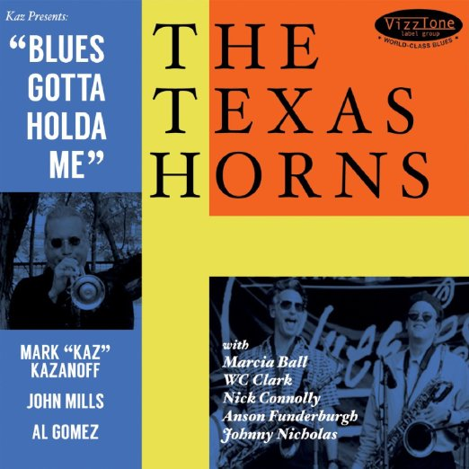"The Texas Horns - ""Blues Gotta Holda Me"""