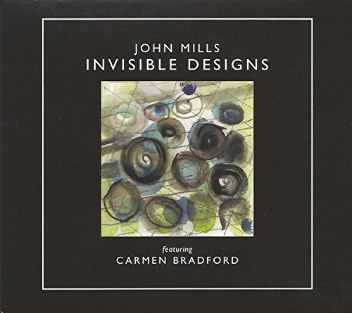 John Mills - Invisible Designs, featuring Carmen Bradford