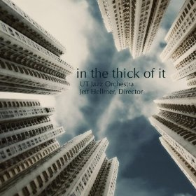 UT Jazz Orchestra - in the thick of it