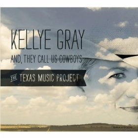 Kellye Gray - And, They Call Us Cowboys