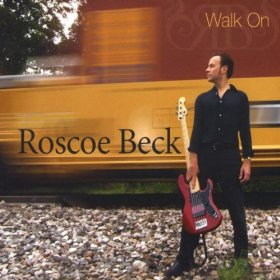 Roscoe Beck - Walk On