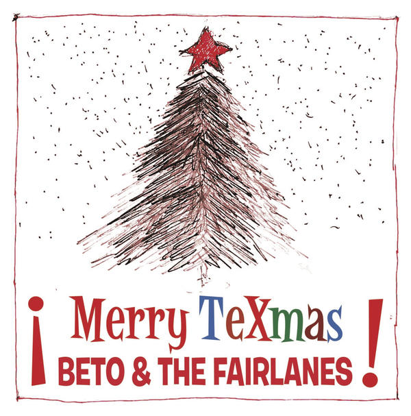 Beto & The Fairlanes - Merry Texmas!