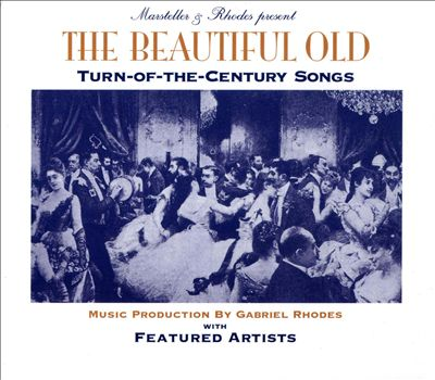 Gabriel Rhodes - The beautiful old turn-of-the-century songs