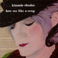 Kimmie Rhodes - love me like a song
