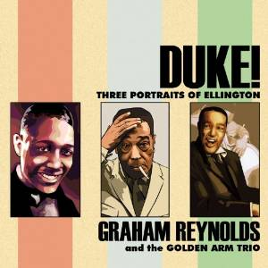 Graham Reynolds - Three Portraits of Ellington