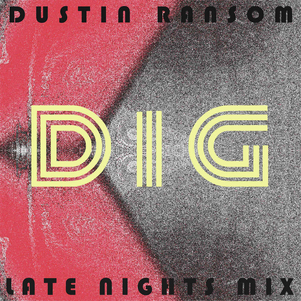 dustin ransom dig (late nights mix)