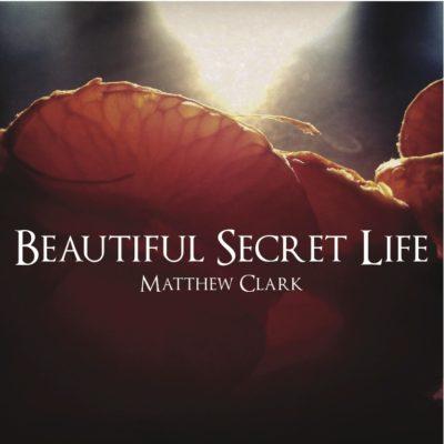 "matthew clark beautiful secret life piano on ""Beautiful secret life"""
