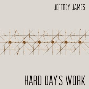 jeffrey james hard day's work piano, bass, electric guitar, drums, percussion