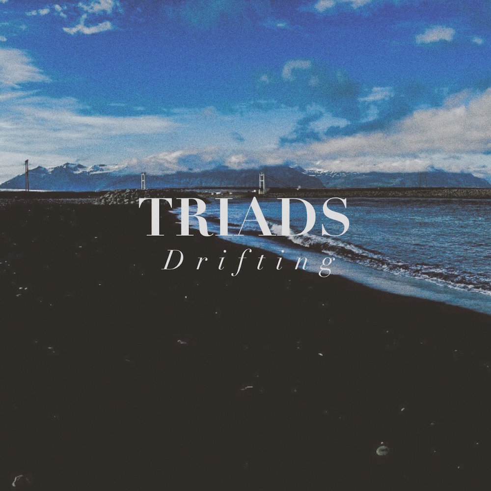 TRIADS DRIFTING PRODUCER, ENGINEER, MIXER, COMPOSER, ARTWORK, PERCUSSION, ELECTRIC GUITAR, ACOUSTIC GUITAR, PIANO, SYNTHS