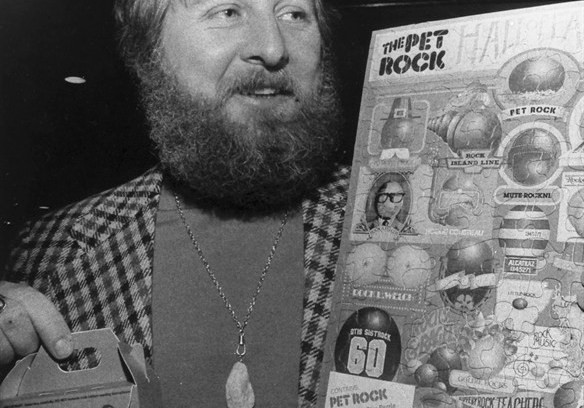 Gary Dahl, inventor of the Pet Rock, was also an advertising copywriter and creative director.