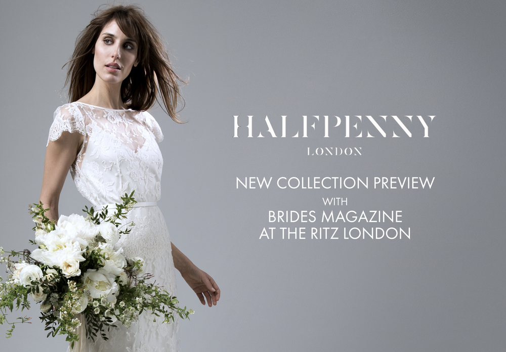 Halfpenny London new collection preview with Brides magazine at the Ritz London