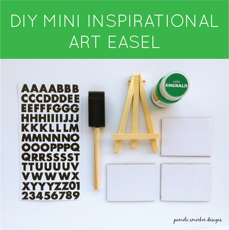 DIY Mini Inspirational Art Easel - Pamela Smerker Designs