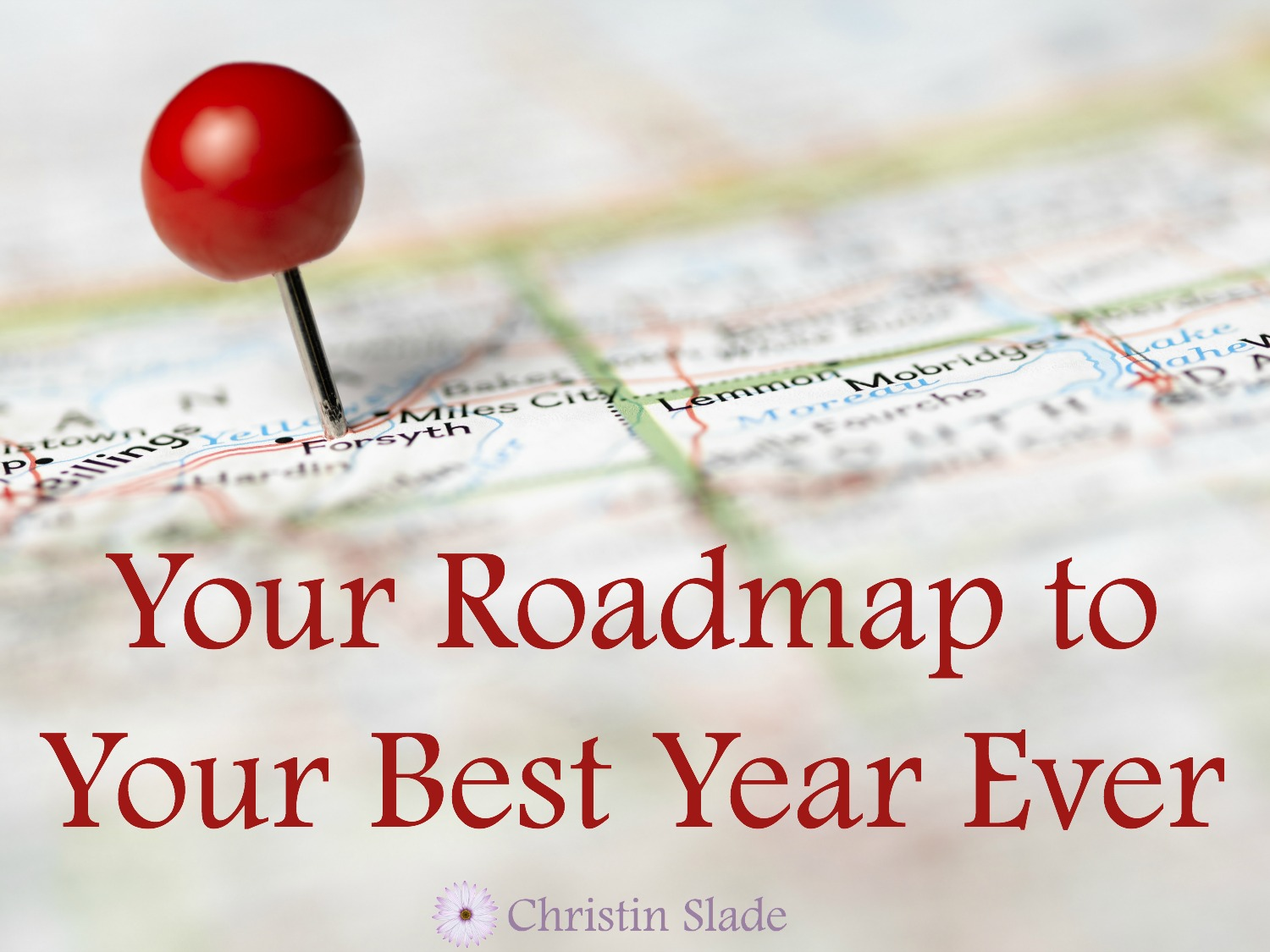 Roadmap to Your Best Year Ever