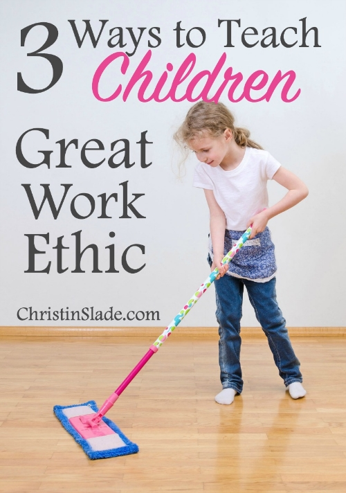 Great work ethic is a lost art in today's culture. What can we do to instill excellent work ethic in our children who are surrounded by constant entertainment?