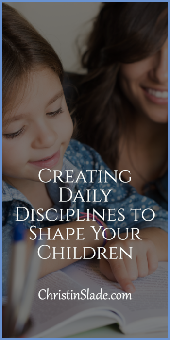 Daily disciplines can shape our children and mature our children as they grow. Here are five ways...