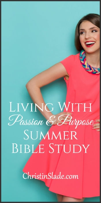 Living with Passion and Purpose - A Summer Bible Study