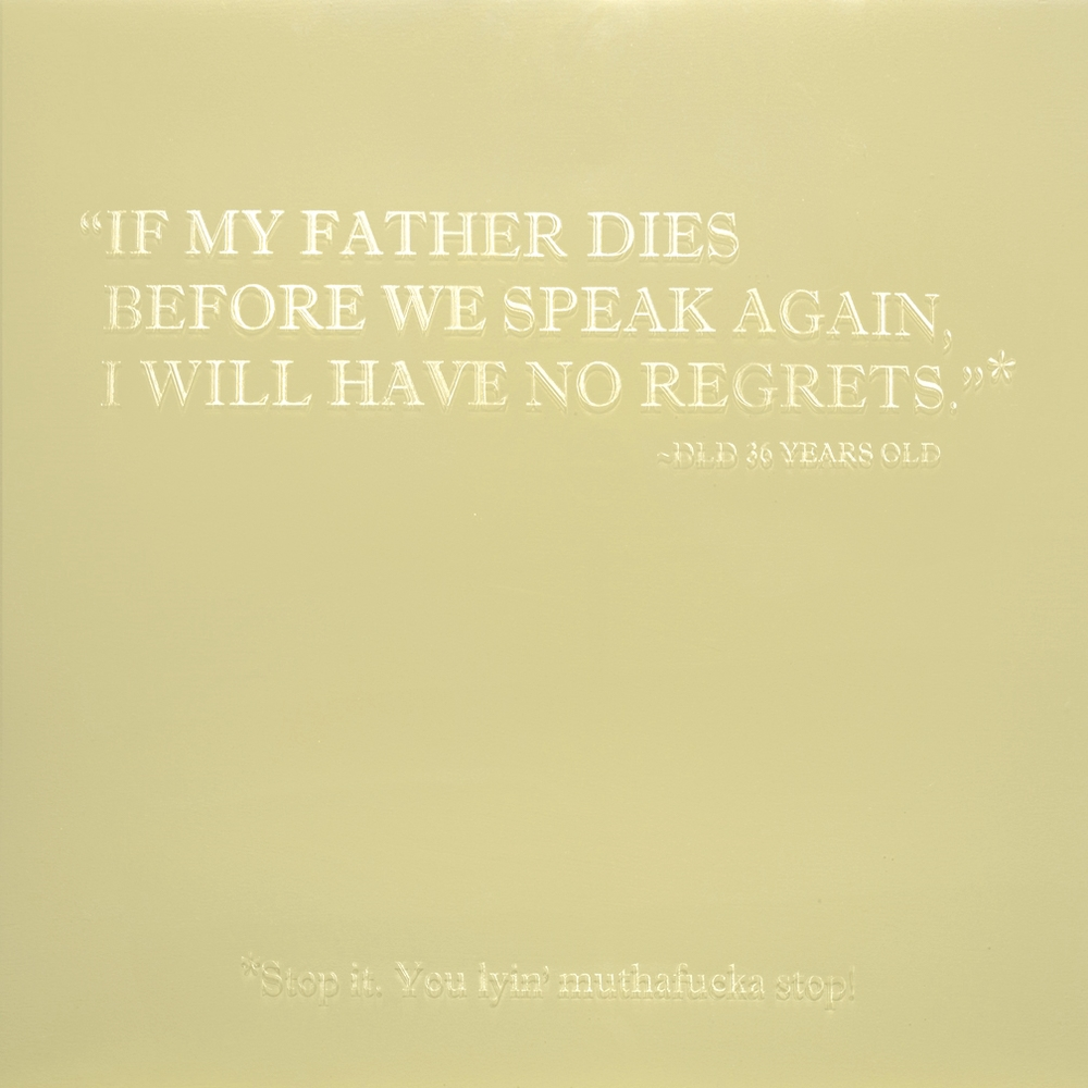 If My Father Dies Before We Speak Again I Will Have No Regrets*   2014 18 x 18 Wood panel, enamel paint and etched resin