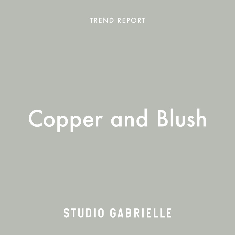 StudioGabrielle-TrendReport-Copper-Blush-studiogabrielle.co.uk
